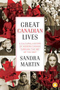 Great Canadian Lives by Sandra Martin